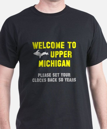 Welcome to Upper Michigan T-Shirt