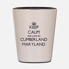 Keep calm we live in Cumberland Marylan Shot Glass