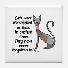 CATS WERE WORSHIPPED Tile Coaster