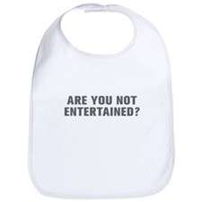 Are you not entertained-Akz gray Bib