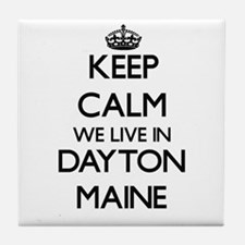 Keep calm we live in Dayton Maine Tile Coaster