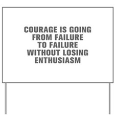Courage is going from failure to failure without l