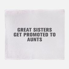 Great sisters get promoted to aunts-Akz gray Throw