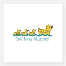 """WE LOVE MOMMY Square Car Magnet 3"""" x 3"""""""