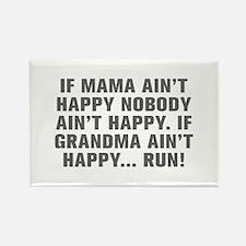 If Mama ain t happy nobody ain t happy If Grandma