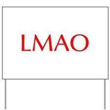 LMAO-Opt red Yard Sign