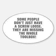 Some people don t just have a screw loose They are