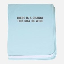There is a chance this may be wine-Akz gray baby b