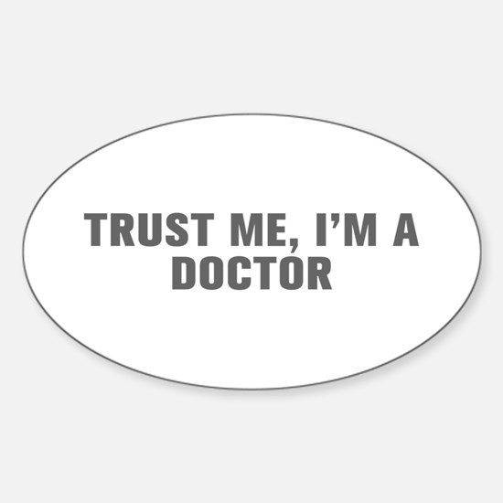 Trust me I m a doctor-Akz gray Decal