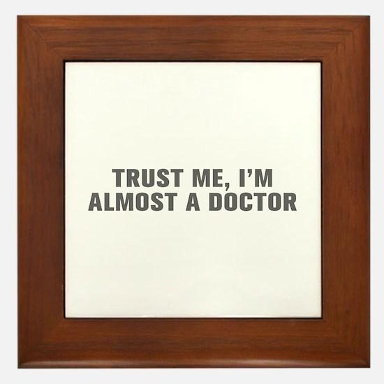 Trust me I m almost a doctor-Akz gray Framed Tile