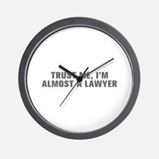 Trust me I m almost a lawyer-Akz gray Wall Clock