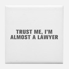 Trust me I m almost a lawyer-Akz gray Tile Coaster