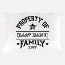 Family Property Pillow Case