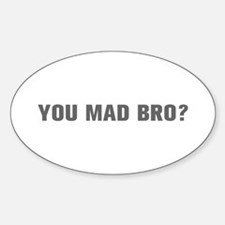You mad bro-Akz gray Decal