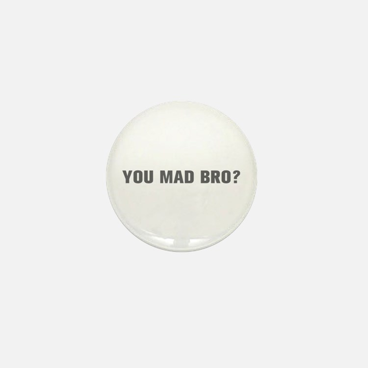 You mad bro-Akz gray Mini Button