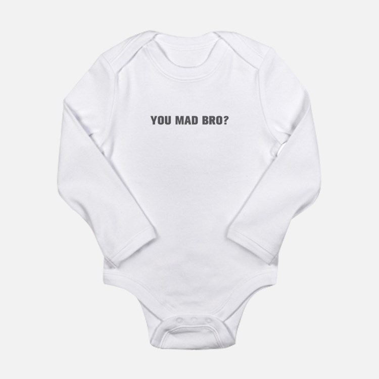 You mad bro-Akz gray Body Suit