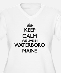 Keep calm we live in Waterboro M Plus Size T-Shirt