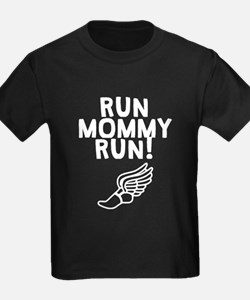 Run Mommy Run! T-Shirt