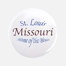 "ST. LOUIS MISSOURI 3.5"" Button"