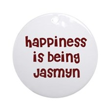 happiness is being Jasmyn Ornament (Round)