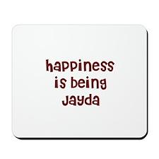 happiness is being Jayda Mousepad
