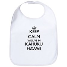 Keep calm we live in Kahuku Hawaii Bib