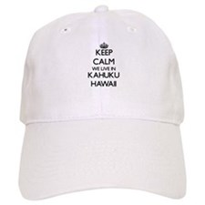 Keep calm we live in Kahuku Hawaii Baseball Cap