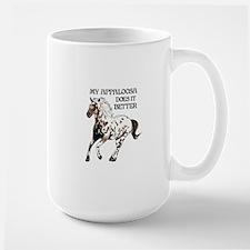 MY APPALOOSA DOES IT BETTER Mugs