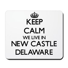 Keep calm we live in New Castle Delaware Mousepad