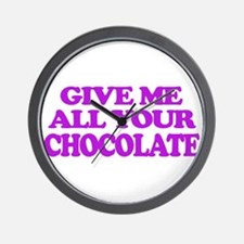 Give Me All Your Chocolate Wall Clock