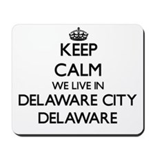 Keep calm we live in Delaware City Delaw Mousepad