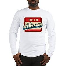 Hello I Am Awesome Long Sleeve T-Shirt