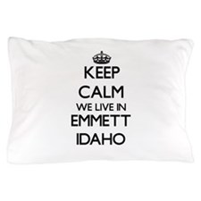 Keep calm we live in Emmett Idaho Pillow Case