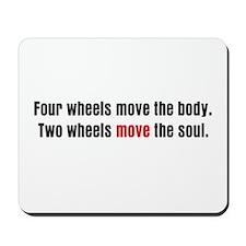 Two Wheels Move The Soul Mousepad