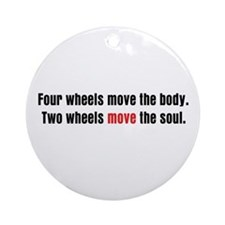 Two Wheels Move The Soul Ornament (Round)