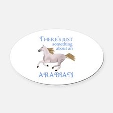SOMETHING ABOUT AN ARABIAN Oval Car Magnet
