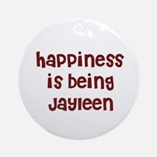 happiness is being Jayleen Ornament (Round)