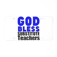 God Bless Substitute Teachers Aluminum License Pla