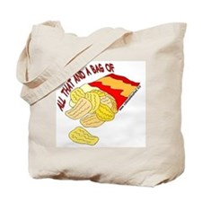 All That And A Bag Of Chips! Tote Bag