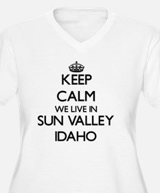 Keep calm we live in Sun Valley Plus Size T-Shirt