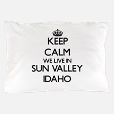 Keep calm we live in Sun Valley Idaho Pillow Case