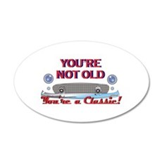 YOURE NOT OLD Wall Decal