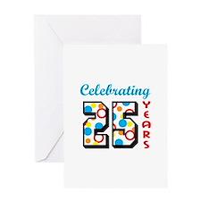 CELEBRATING TWENTY FIVE Greeting Cards