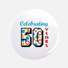 """CELEBRATING FIFTY 3.5"""" Button"""