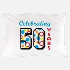 CELEBRATING FIFTY Pillow Case