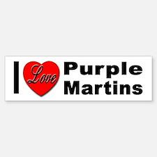 I Love Purple Martins Bumper Bumper Bumper Sticker