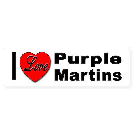 I Love Purple Martins Bumper Sticker
