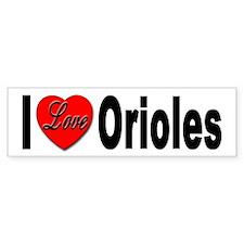 I Love Orioles Bumper Sticker for Oriole Lovers