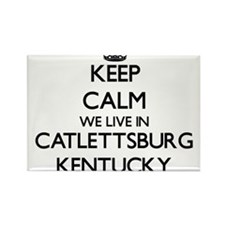 Keep calm we live in Catlettsburg Kentucky Magnets