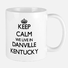Keep calm we live in Danville Kentucky Mugs